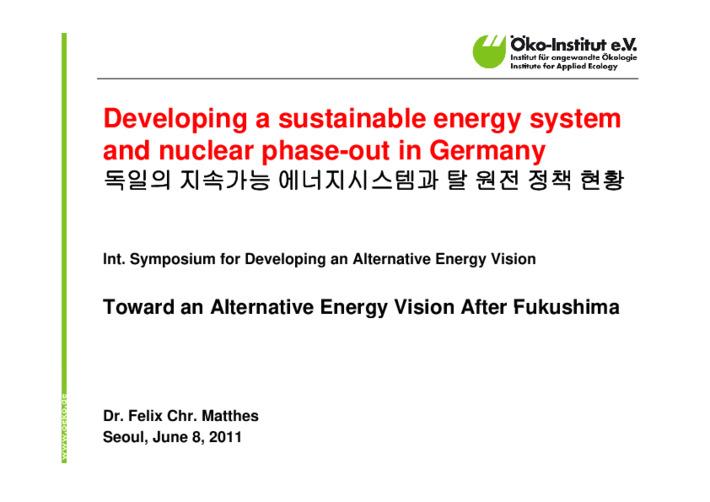 [에너지대안포럼 발족식 및 국제세미나] 후쿠시마 이후 대안적 국가에너지비전의 모색 [발표자료 1] 독일 지속가능한 에너지 시스템과 탈 원전 정책의 발전