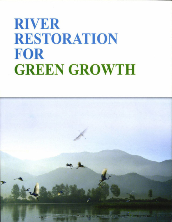 RIVER RESTORATION FOR GREEN GROWTH