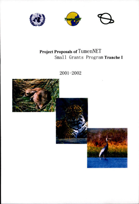 Project Proposals of TumenNET Small Grants Program Tranche 1 2001-2002